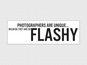 Photographers Are Flashy Bumper Sticker Printed